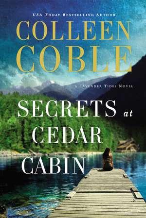 Secrets at Cedar Cabin de Colleen Coble