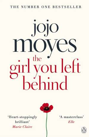 The Girl You Left Behind: The number one bestselling romance from the author of Me Before You de Jojo Moyes