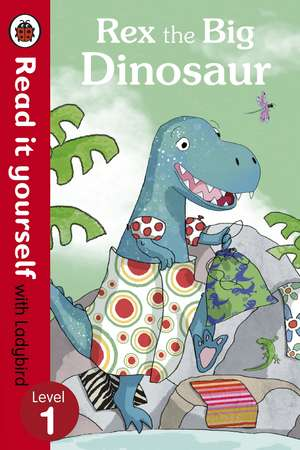 Rex the Big Dinosaur - Read it yourself with Ladybird: Level 1 de Ronne Randall
