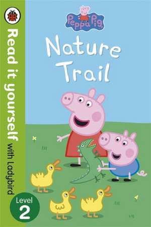 Peppa Pig, Nature Trail - Read it yourself with Ladybird de Ladybird