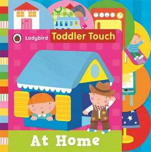 Toddler Touch: At Home de Richard Dungworth