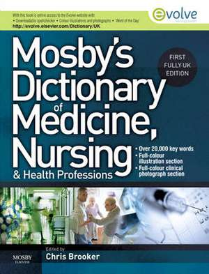 Mosby's Dictionary of Medicine, Nursing and Health Professions UK Edition