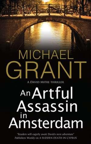 Artful Assassin in Amsterdam de Michael Grant