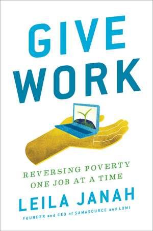 Give Work de Leila Janah
