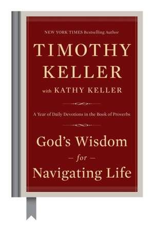 God's Wisdom for Navigating Life de Timothy Keller