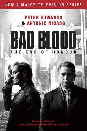 Bad Blood (Business or Blood TV Tie-In): Business or Blood: Mafia Boss Vito Rizzuto's Last War  de Peter Edwards