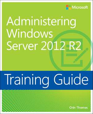 Administering Windows Server 2012 R2 de Orin Thomas