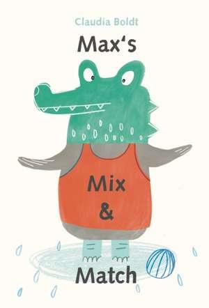 Max's Mix and Match de Claudia Boldt