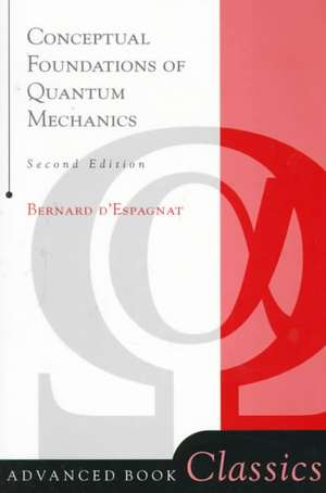 Conceptual Foundations Of Quantum Mechanics: Second Edition de Bernard D'Espagnat