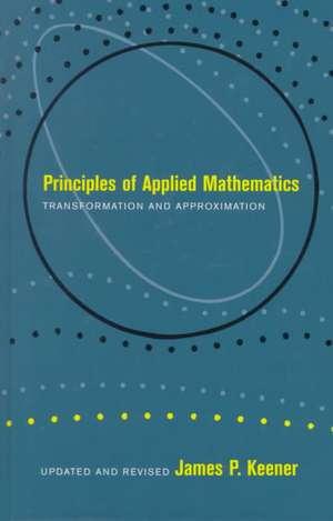 Principles Of Applied Mathematics de James P. Keener