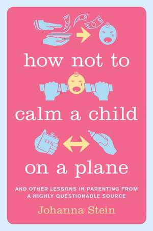 How Not to Calm a Child on a Plane