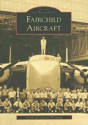 Fairchild Aircraft de Frank Woodring