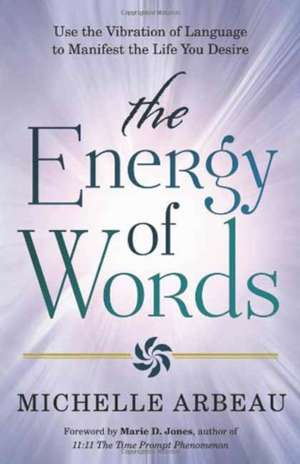 The Energy of Words de Michelle Arbeau