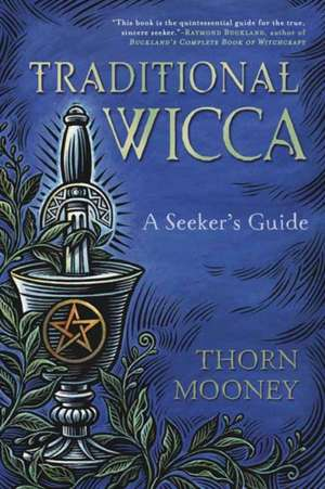 Traditional Wicca de Mooney, Thorn