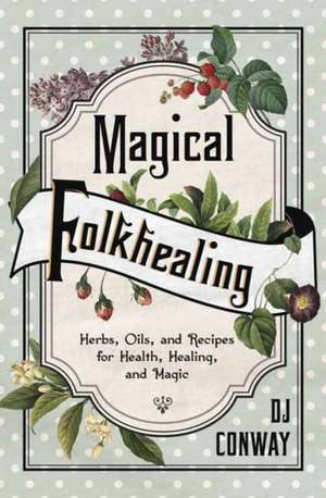 Magical Folkhealing de D. J. Conway