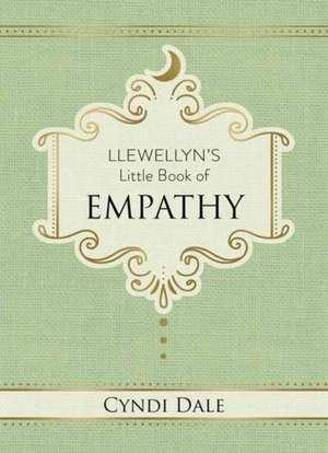 Llewellyn's Little Book of Empathy de Cyndi Dale