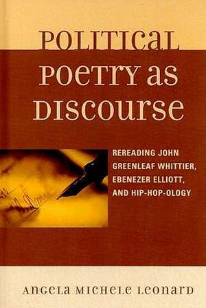 Political Poetry as Discourse de Angela Michele Leonard