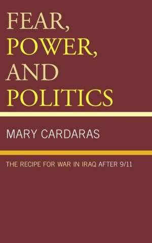 Fear, Power, and Politics de Mary Cardaras