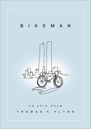 Bikeman:  An Epic Poem de Thomas F. Flynn