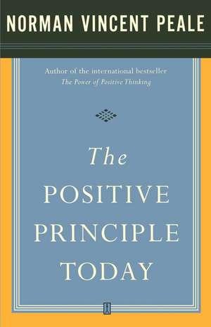 The Positive Principle Today de Dr. Norman Vincent Peale