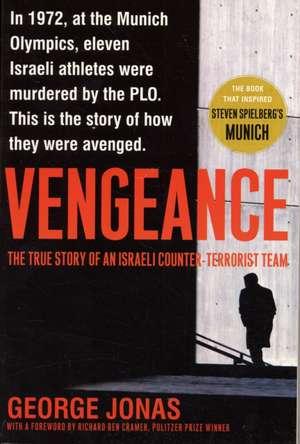 Vengeance:  The True Story of an Israeli Counter-Terrorist Team de George Jonas