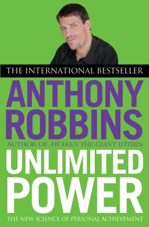 Unlimited Power: The New Science of Personal Achievement de Tony Robbins
