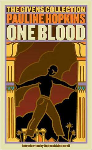 Of One Blood:  The Givens Collection de Pauline Hopkins