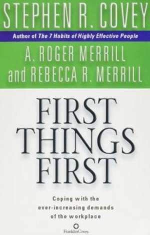 First Things First de Stephen R. Covey