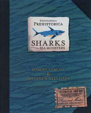 Encyclopedia Prehistorica Sharks and Other Sea Monsters de Matthew Reinhart