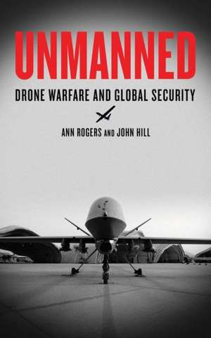 Unmanned: Drone Warfare and Global Security imagine