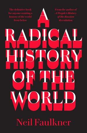 A Radical History of the World de Neil Faulkner