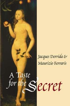 A Taste for the Secret de Jacques Derrida