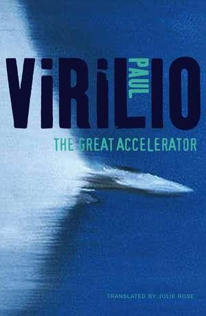 The Great Accelerator de Paul Virilio
