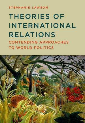 Theories of International Relations: Contending Approaches to World Politics de Stephanie Lawson