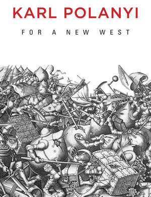 For a New West: Essays, 1919–1958 de Karl Polanyi