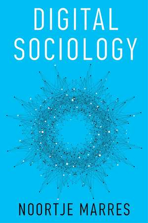 Digital Sociology: The Reinvention of Social Research de Noortje Marres