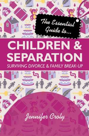 The Essential Guide To... Children & Separation