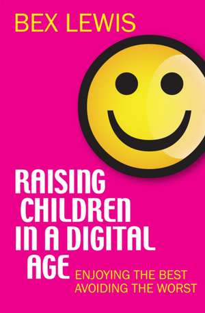Raising Children in a Digital Age