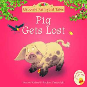 Pig Gets Lost de Heather Amery