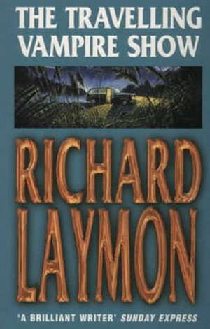 The Travelling Vampire Show de Richard Laymon