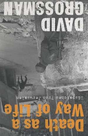 Grossman, D: Death as a Way of Life imagine
