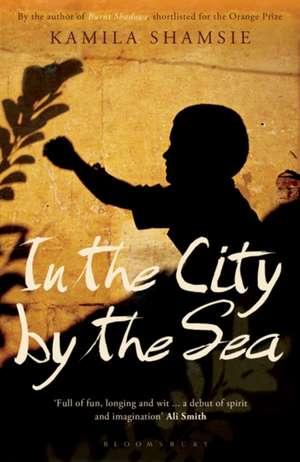 In the City by the Sea de Kamila Shamsie
