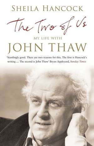 The Two of Us: My Life with John Thaw de Sheila Hancock