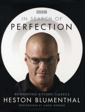 Heston Blumenthal. In Search of Perfection