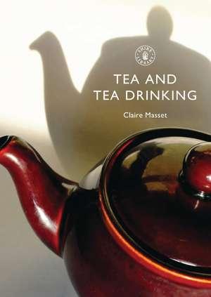 Tea and Tea Drinking de Claire Masset