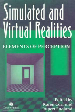 Simulated and Virtual Realities:  Elements of Perception de Carr