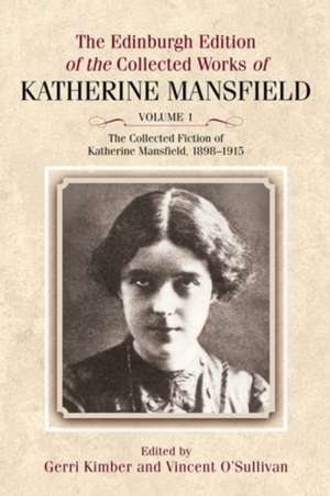 The Collected Fiction of Katherine Mansfield, 1898-1915 de Gerri Kimber