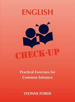English Check-Up - Practical Exercises for Common Entrance