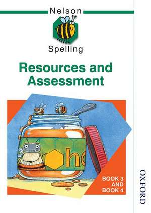 Nelson Spelling - Resources and Assessment Book 3 and Book 4