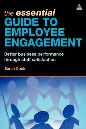 The Essential Guide to Employee Engagement de Sarah Cook